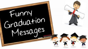funny graduation wishes are humorous wishes which are meant to bring ...