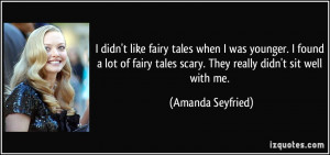 like fairy tales when I was younger. I found a lot of fairy tales ...