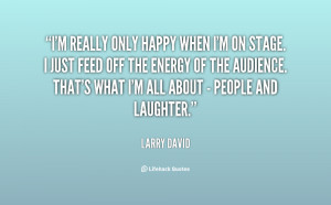 quote-Larry-David-im-really-only-happy-when-im-on-94646.png