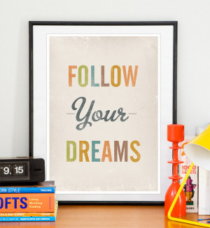 ... Quote print Nursery wall quotes - Follow Your Dreams 8x10 or A4
