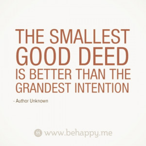 The Smallest Deed.... || #quotes