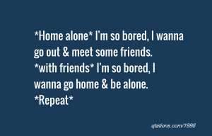 Im Alone Quotes *home alone* i'm so bored,