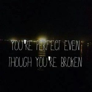 You're perfect....