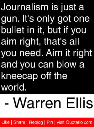 ... can blow a kneecap off the world warren ellis # quotes # quotations