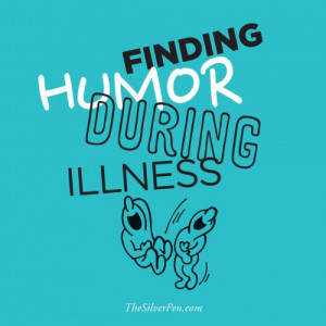 Finding Humor During Illness | The Silver Pen