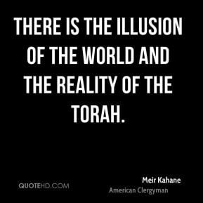 Meir Kahane - There is the illusion of the world and the reality of ...