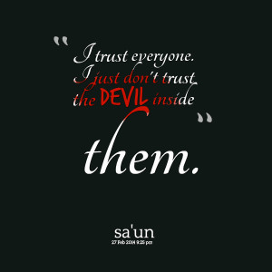 Devil Quotes Quotes picture: i trust