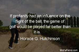 golf-If profanity had an influence on the flight of the ball, the game ...