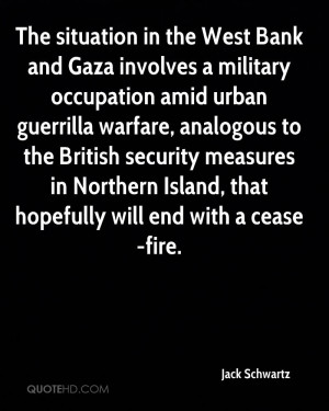 The situation in the West Bank and Gaza involves a military occupation ...