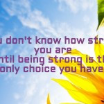 Quotes about being strong and moving on