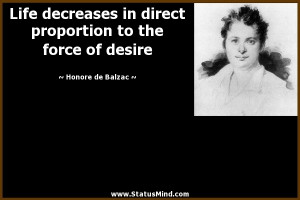 ... to the force of desire - Honore de Balzac Quotes - StatusMind.com