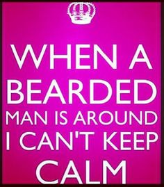 When a bearded man is around I can't keep calm. #beards More