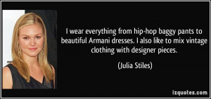 wear everything from hip-hop baggy pants to beautiful Armani dresses ...