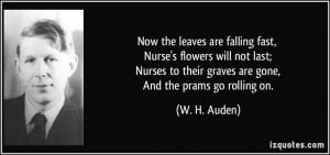 Now the leaves are falling fast, Nurse's flowers will not last; Nurses ...