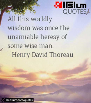 Worldly Wisdom Quotes All This Worldly Wisdom Was