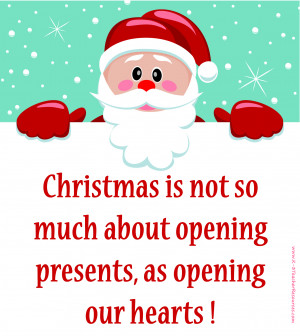 Tags: Christmas , Presents , Santa , Quotes ,