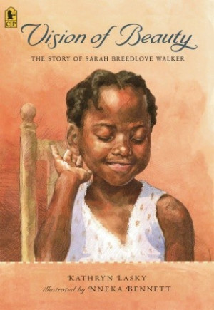 "Start by marking ""Vision of Beauty: The Story of Sarah Breedlove ..."