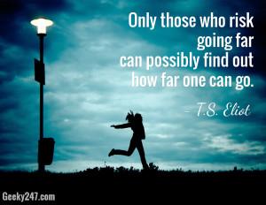 Courage (T.S. Eliot quote)