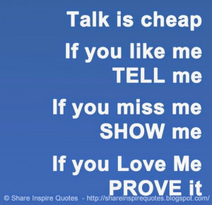 miss me - SHOW me, If you love me - PROVE it | Share Inspire Quotes ...
