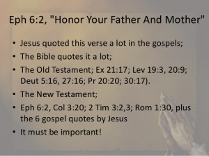 Ephesians 6, Honor your father and mother , do not exasperate your chi ...