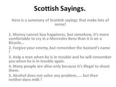 Just LOVE these Scottish sayings! Especially # 2!