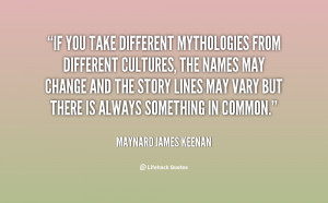 If you take different mythologies from different cultures, the names ...