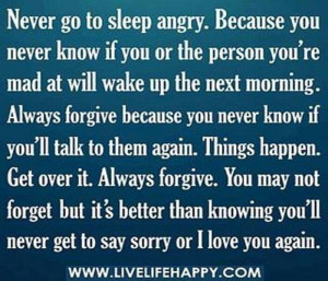 Never go to bed angry!!!