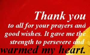 Thank You To All For Your Prayers And Good Wishes. It Gave Me The ...