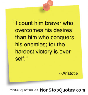 ... overcomes his desires than him who conquers his enemies ~ Enemy Quote
