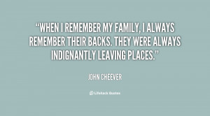 quote-John-Cheever-when-i-remember-my-family-i-always-71000.png