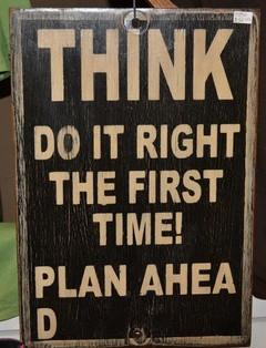 Think! Plan ahead