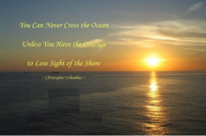 Cute Ocean Quotes You can never cross the ocean