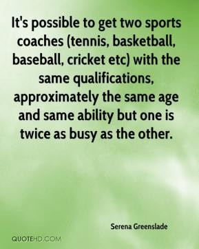 It 39 s possible to get two sports coaches tennis basketball baseball