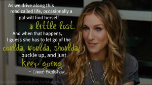 Carrie Bradshaw #Sex and the City #SATC #Carrie Bradshaw Quotes # ...