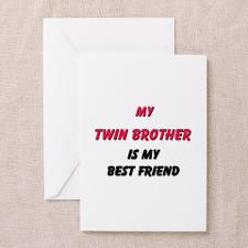 My TWIN BROTHER Is My Best Friend Greeting Cards ( for