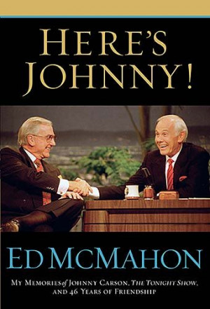 Here's Johnny!: My Memories of Johnny Carson, The Tonight Show, and 46 ...