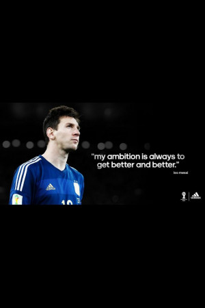 Back > Quotes For > Lionel Messi Quotes About Soccer