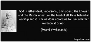 God is self-evident, impersonal, omniscient, the Knower and the Master ...