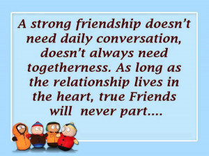 strong friendship doesn't need daily conversation, doesn't always need ...