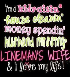 lineman quote more wife shirts lineman stuff linemen life lineman wife ...