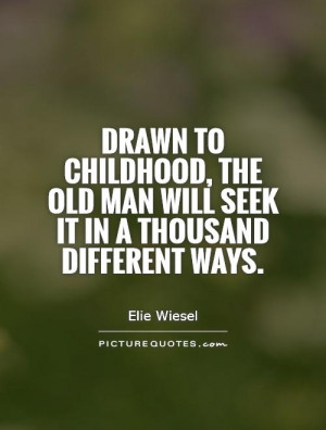 Childhood Quotes Elie Wiesel Quotes