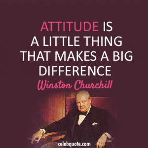... is a little thing that makes a big difference. winston-churchill-quote
