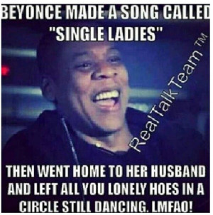Single Ladies Quotes And Sayings All the single ladies