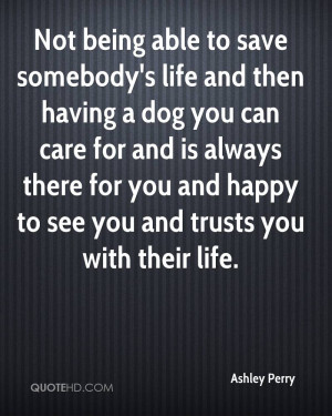 Always There For You And Happy To See You And Trust You With Their