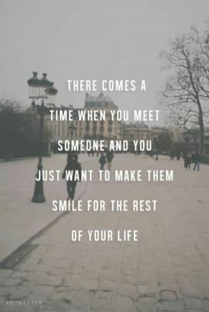There comes a time when you meet someone and you just want to make ...