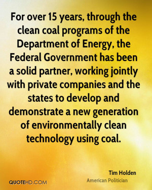For over 15 years, through the clean coal programs of the Department ...