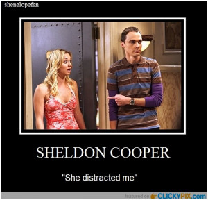 "not crazy, my mother had me tested"" – Dr Sheldon Cooper"