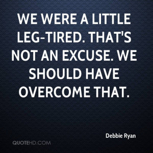 Tired Of Excuses Quotes