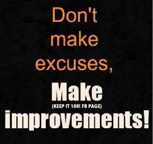 Don't Make Excuses! Make Improvements!