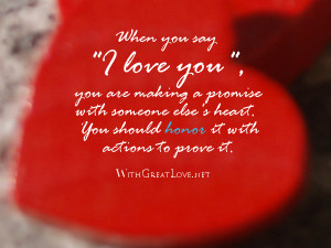 -Great-Love-Great-Love-Quotes-When-you-say-I-love-you-you-are-making ...